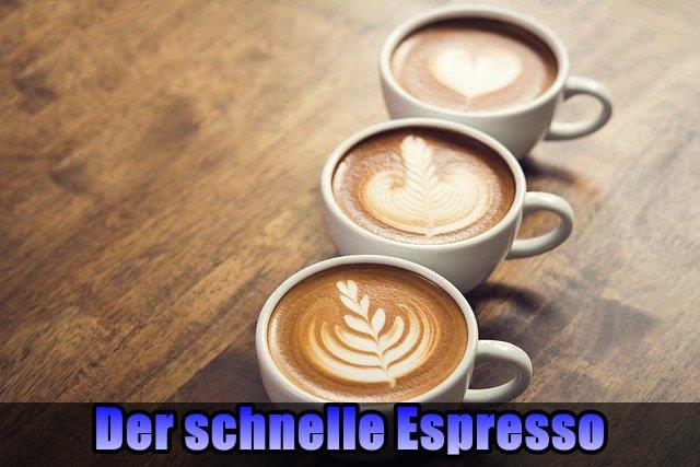 Der schnelle Espresso