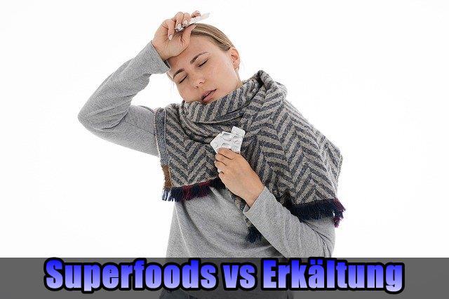 Superfoods vs Erkältung